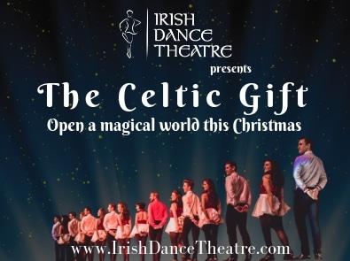 Irish Dance Theatre Presents The Celtic Gift