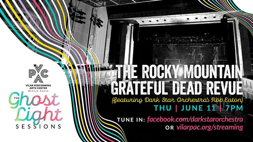 The Ghost Light Sessions: The Rocky Mountain Grateful Dead Revue feat. Dark Star Orchestra's Rob Eaton – STREAMED LIVE!