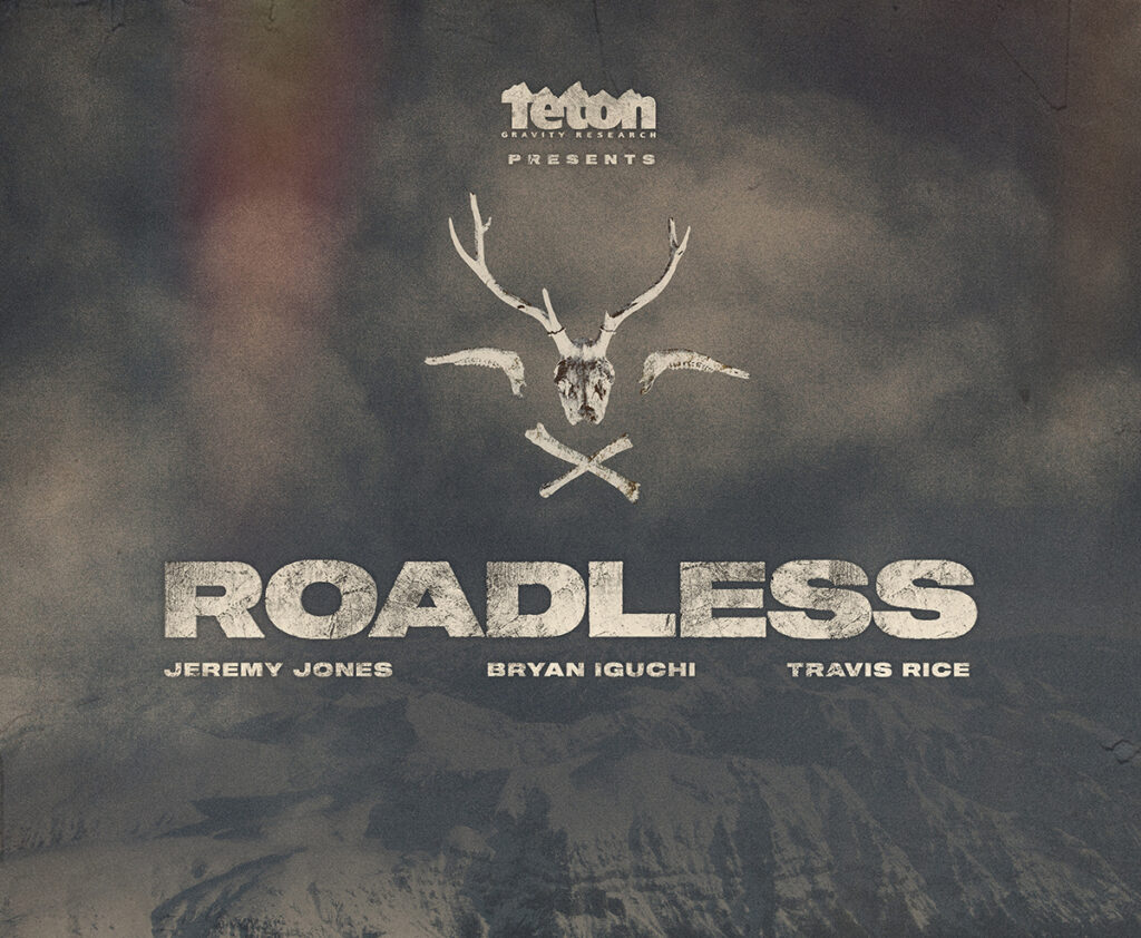 Teton Gravity Research Films: Roadless