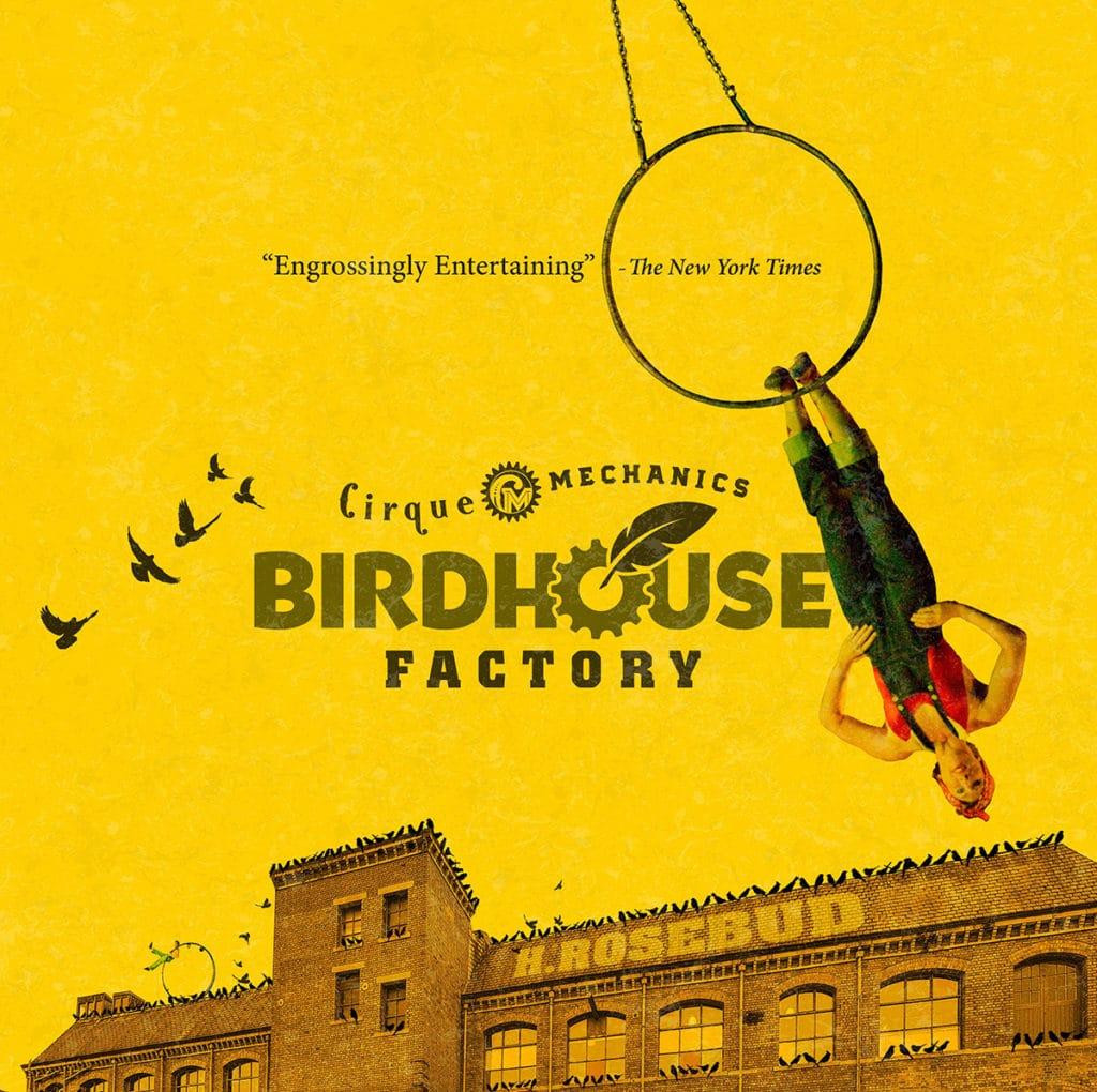 Cirque Mechanics – Birdhouse Factory
